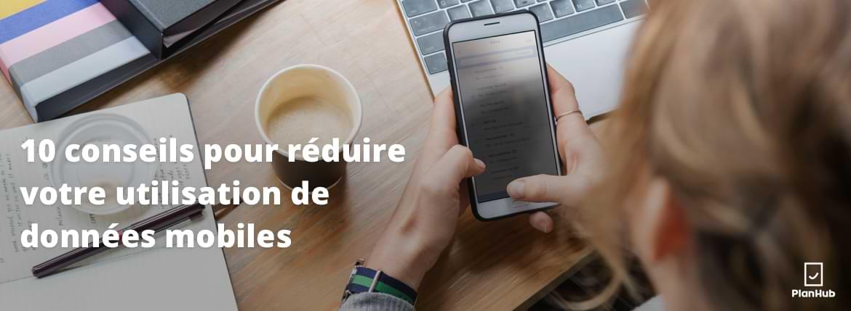 conseils pour réduire l'utilisation des données mobiles