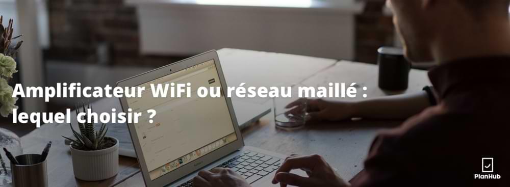 amplificateur wifi ou réseau maille
